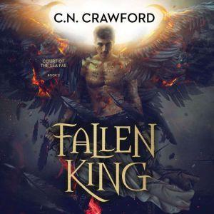 Fallen King, C. N. Crawford