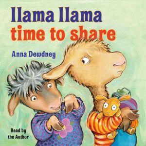 Llama Llama Time to Share, Anna Dewdney