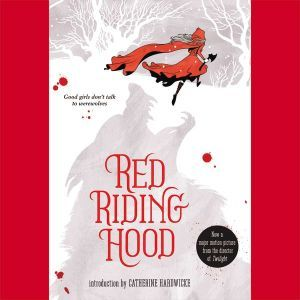 Red Riding Hood, Catherine Hardwicke