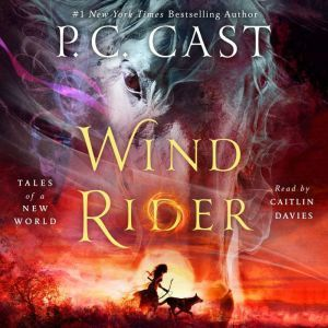 Wind Rider: Tales of a New World, P. C. Cast
