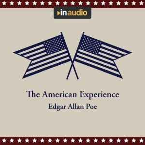 The American Experience: A Collection of Great American Stories, Edgar Allan Poe