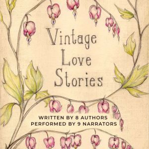 Vintage Love Stories, Edited by Tanya Eby. Written by B.L. Aldrich