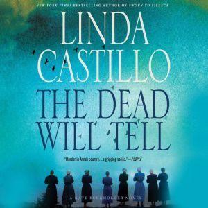The Dead Will Tell: A Kate Burkholder Novel, Linda Castillo