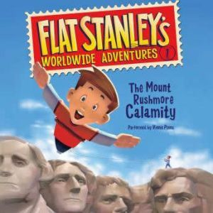 Flat Stanley's Worldwide Adventures #1: The Mount Rushmore Calamity, Jeff Brown
