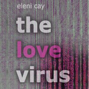 The Love Virus, Eleni Cay