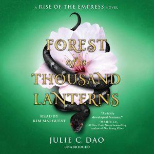 Forest of a Thousand Lanterns, Julie C. Dao