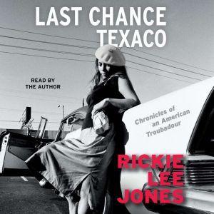 Last Chance Texaco: Chronicles of an American Troubadou, Rickie Lee Jones