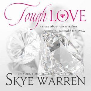 Tough Love A Dark Mafia Romance Novella, Skye Warren