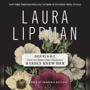 Easy as A-B-C, Laura Lippman