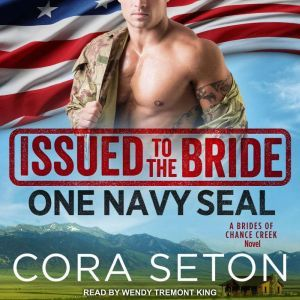 Issued to the Bride One Navy SEAL, Cora Seton