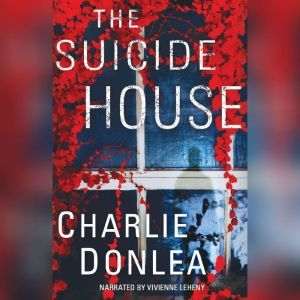 The Suicide House, Charlie Donlea