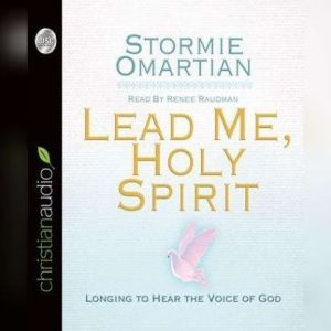 Lead Me, Holy Spirit: Longing to Hear the Voice of God, Stormie Omartian