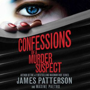 Confessions of a Murder Suspect, James Patterson