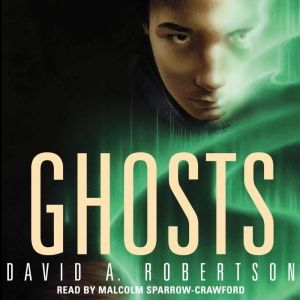 Ghosts, David A. Robertson