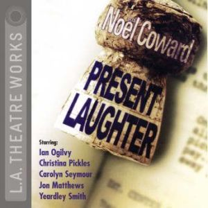 Present Laughter, Noel Coward