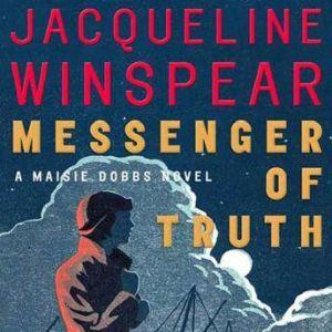 Messenger of Truth: A Maisie Dobbs Novel, Jacqueline Winspear