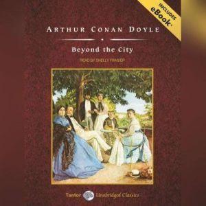 Beyond the City, Sir Arthur Conan Doyle