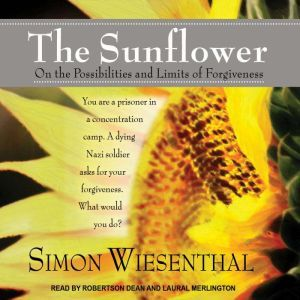 The Sunflower On the Possibilities and Limits of Forgiveness, Simon Wiesenthal