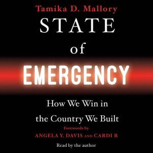 State of Emergency How We Win in the Country We Built, Tamika D. Mallory