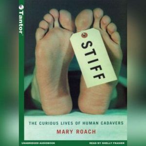 Stiff The Curious Lives of Human Cadavers, Mary Roach