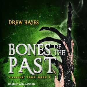 Bones of the Past, Drew Hayes