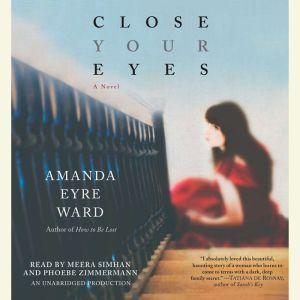 Close Your Eyes, Amanda Eyre Ward