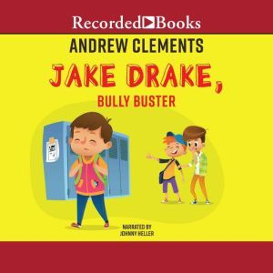Jake Drake, Bully Buster, Andrew Clements