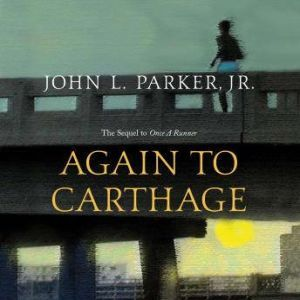 Again to Carthage, John L. Parker Jr.