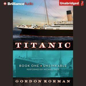 Titanic: Book One Unsinkable, Gordon Korman