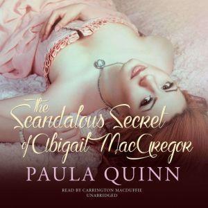 The Scandalous Secret of Abigail MacGregor, Paula Quinn