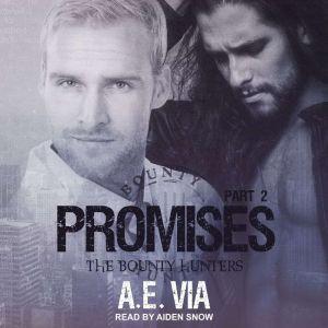 Promises: Part 2, A.E. Via