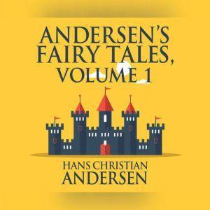 Andersen's Fairy Tales, Volume 1, Hans Christian Andersen