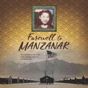 Farewell to Manzanar, Jeanne Wakatsuki Houston