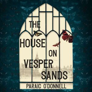 The House on Vesper Sands, Paraic O'Donnell
