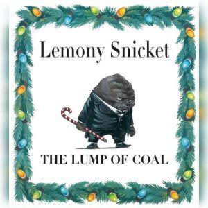 The Lump of Coal, Lemony Snicket