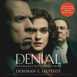 Denial [Movie Tie-in] Holocaust History on Trial, Deborah E. Lipstadt