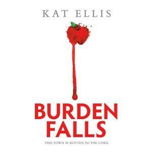 Burden Falls, Kat Ellis