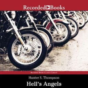 Hell's Angels A Strange and Terrible Saga, Hunter S. Thompson