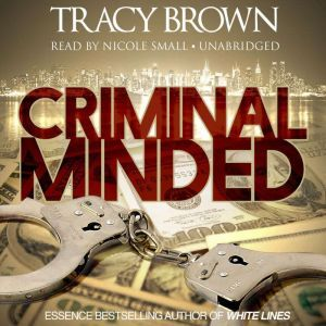 Criminal Minded, Tracy Brown