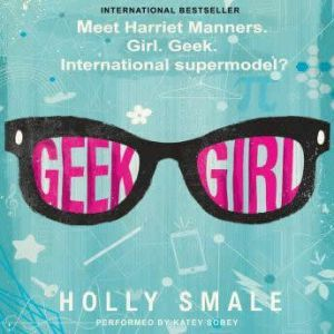 Geek Girl, Holly Smale