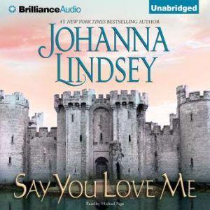 Say You Love Me, Johanna Lindsey