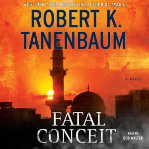 Fatal Conceit, Robert K. Tanenbaum
