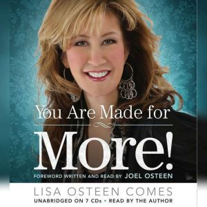 You Are Made for More!: How to Become All You Were Created to Be, Lisa Osteen Comes