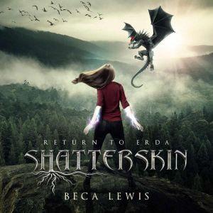 Shatterskin, Beca Lewis