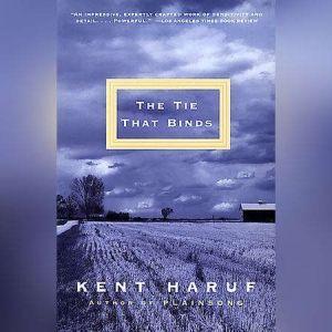 The Tie That Binds, Kent Haruf