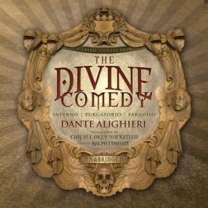 The Divine Comedy, Dante Alighieri; Translated by CarlyleOkeyWicksteed