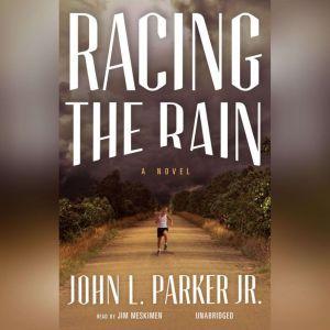 Racing the Rain, John L. Parker Jr.