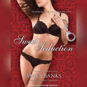 Sweet Seduction, Maya Banks