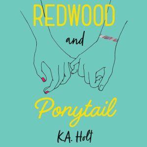 Redwood and Ponytail, K.A. Holt