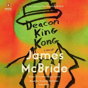 Deacon King Kong A Novel, James McBride